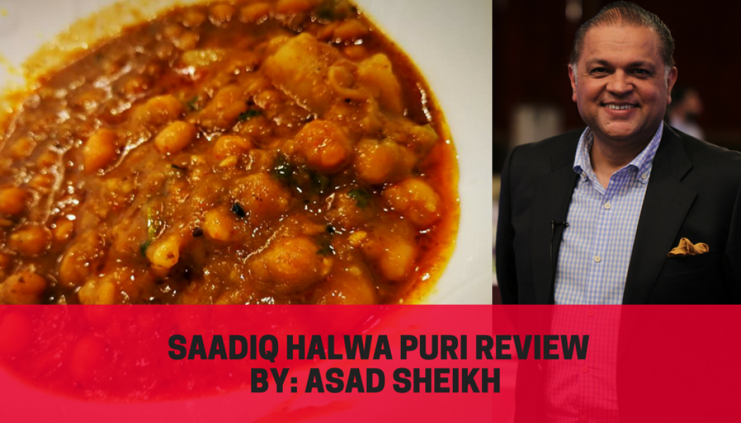 Saadiq Halwa Puri Review by: Asad Sheikh